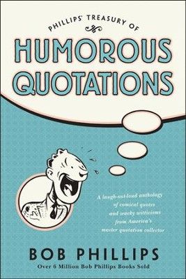 Phillips' Treasury of Humorous Quotations - eBook  -     By: Bob Phillips