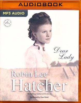 #1: Dear Lady unabridged audio book on MP3-CD  -     By: Robin Lee Hatcher