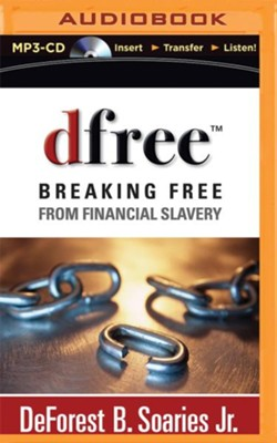 dfree: Breaking Free from Financial Slavery - unabridged audio book on MP3-CD  -     Narrated By: Richard Allen     By: DeForest B. Soaries Jr.
