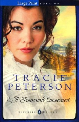 #1: A Treasure Concealed, large print  -     By: Tracie Peterson