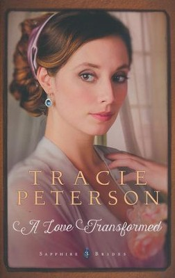 #3: A Love Transformed  -     By: Tracie Peterson