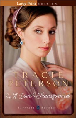 #3: A Love Transformed, Large Print  -     By: Tracie Peterson