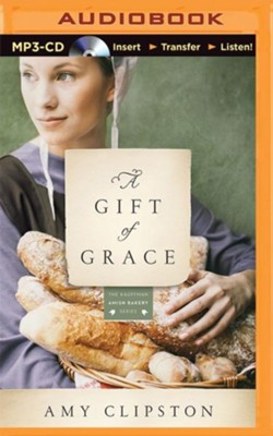 A Gift of Grace: A Novel - unabridged audio book on MP3 CD    -     Narrated By: Devon O'Day     By: Amy Clipston