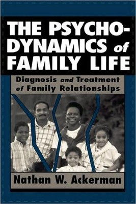 The Psychodynamics of Family Life   -     By: Nathan W. Ackerman
