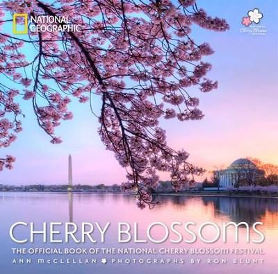 Cherry Blossoms: The Official Book of the National Cherry Blossom Festival  -     By: Ann McClellan, Ron Blunt