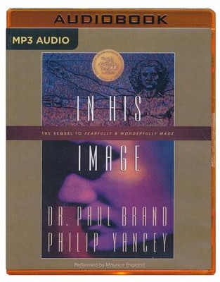 In His Image - unabridged audio book on MP3-CD  -     Narrated By: Maurice England     By: Philip Yancey, Paul Brand