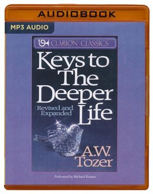 Keys to the Deeper Life - unabridged audio book on MP3-CD  -     Narrated By: Michael Kramer     By: A.W. Tozer