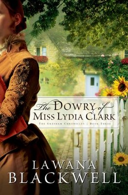 Dowry of Miss Lydia Clark, The - eBook  -     By: Lawana Blackwell