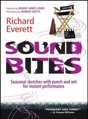 Sound Bites: Seasonal Sketches with Punch and Wit for Instant Performance  -     By: Richard Everett
