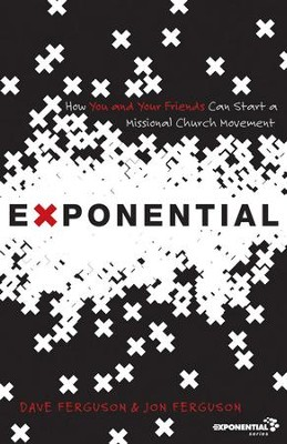 Exponential: How to Accomplish the Jesus Mission  -     By: Dave Ferguson, Jon Ferguson