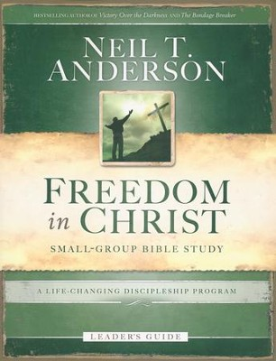 Freedom in Christ Leader's Guide: A Life-Changing Discipleship Program  -     By: Neil T. Anderson