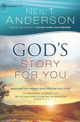 God's Story for You, Victory Series, Study 1   -     By: Neil T. Anderson