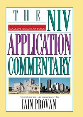 Ecclesiastes/Song of Songs: NIV Application Commentary [NIVAC]   -     By: Iain Provan