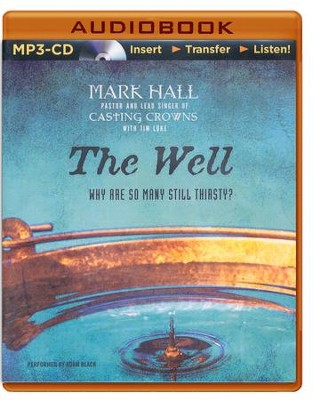 The Well: Why Are So Many Still Thirsty? - unabridged audiobook on CD  -     Narrated By: Adam Black     By: Mark Hall, Tim Luke