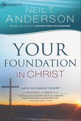 Your Foundation in Christ, Victory Series, Study 3   -     By: Neil T. Anderson