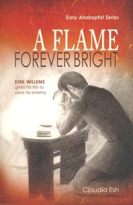 A Flame Forever Bright  -     By: Claudia Esh