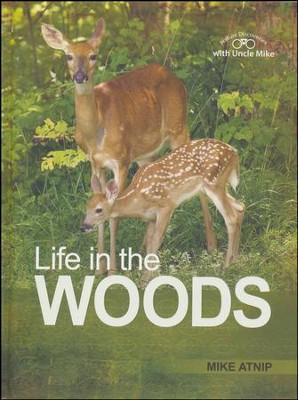 Life In the Woods  -     By: Mike Atnip