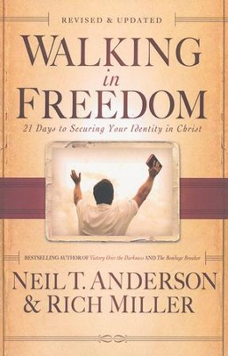 Walking in Freedom, rev. & updated ed.: 21 Days to Securing Your Identity in Christ  -     By: Neil T. Anderson, Rich Miller