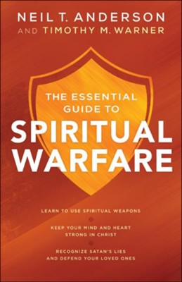 The Beginner's Guide to Spiritual Warfare  -     By: Neil T. Anderson, Timothy M. Warner