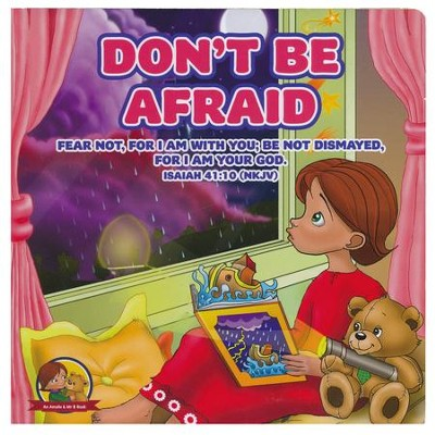 Don't Be Afraid: Isaiah 41:10 NKJV, Board Book  -     By: Nicoletta Antonia