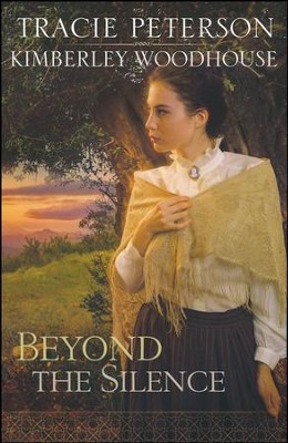 Beyond the Silence  -     By: Tracie Peterson, Kimberley Woodhouse