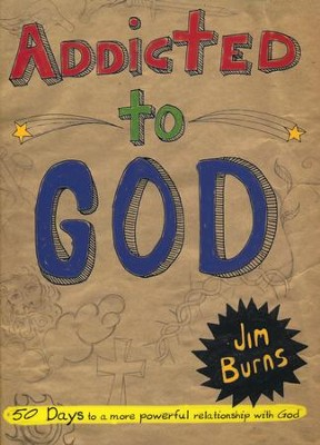 Addicted to God  -     By: Jim Burns