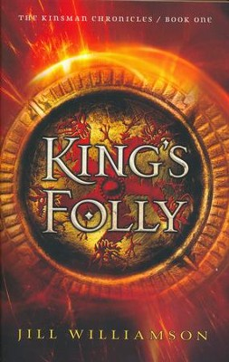 King's Folly              #1  -     By: Jill Williamson