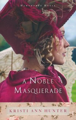 A Noble Masquerade #1  -     By: Kristi Ann Hunter
