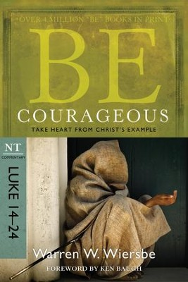 Be Courageous: Take Heart from Christ's Example - eBook  -     By: Warren W. Wiersbe