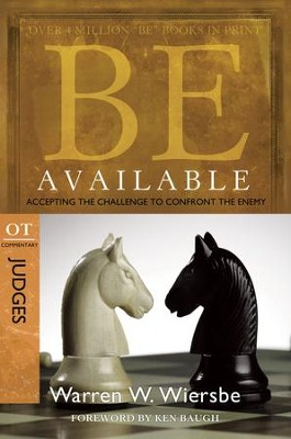 Be Available: Accepting the Challenge to Confront the Enemy - eBook  -     By: Warren W. Wiersbe