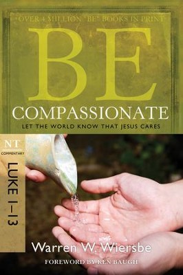 Be Compassionate: Let the World Know That Jesus Cares - eBook  -     By: Warren W. Wiersbe