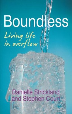 Boundless: Living Life in Overflow  -     By: Danielle Strickland