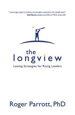 The Longview: Lasting Strategies for Rising Leaders - eBook  -     By: Dr. Roger Parrott