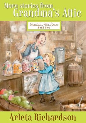 More Stories from Grandma's Attic - eBook  -     By: Arleta Richardson