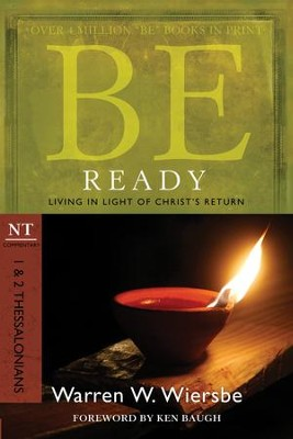 Be Ready: Living in Light of Christ's Return - eBook  -     By: Warren W. Wiersbe