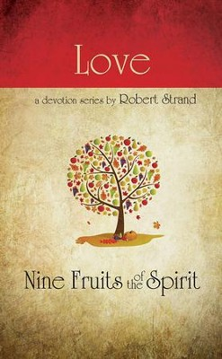 Love: Nine Fruits of the Spirit Series   -     By: Robert Strand