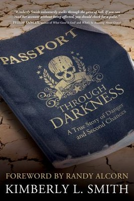 Passport throught Darkness: A True Story of Danger and Second Chances - eBook  -     By: Kimberly Smith