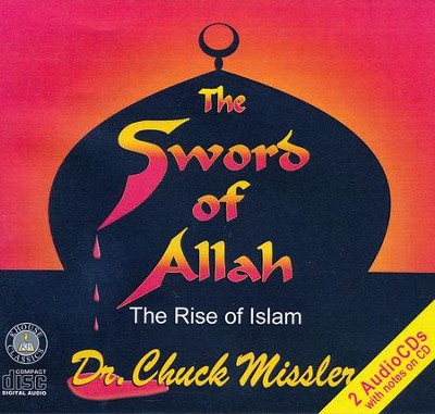 The Sword of Allah: The Rise of Islam   -     By: Chuck Missler