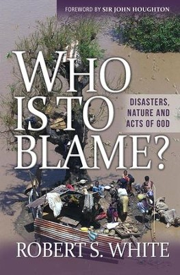 Who Is to Blame?: Disasters, Nature, and Acts of God  -     By: Robert S. White
