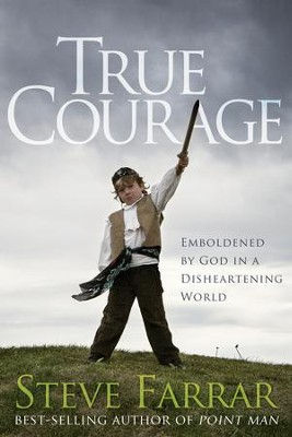 True Courage: Emboldened by God in a Disheartening World - eBook  -     By: Steve Farrar