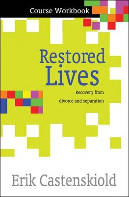 Restored Lives: The Course (Workbook)  -     By: Erik Castenskiold