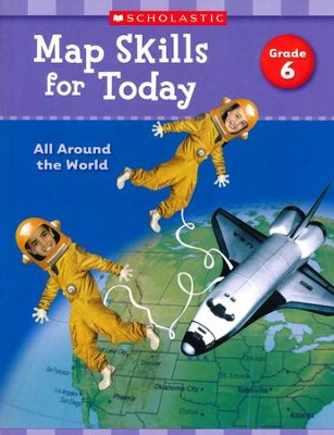 Map Skills for Today: Grade 6: All Around the World  -     By: Scholastic Teaching Resources