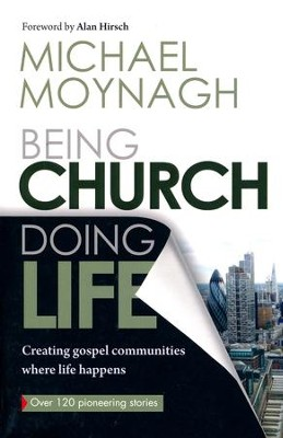 Being Church, Doing Life: Creating Gospel Communities Where Life Happens  -     By: Michael Moynagh