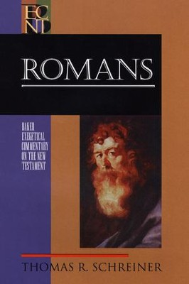 Romans: Baker Exegetical Commentary on the New Testament [BECNT]  -     By: Thomas R. Schreiner