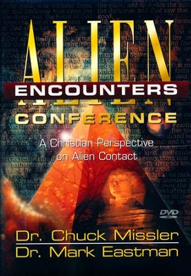 Alien Encounters Conference - DVD  -     By: Chuck Missler, Mark Eastman