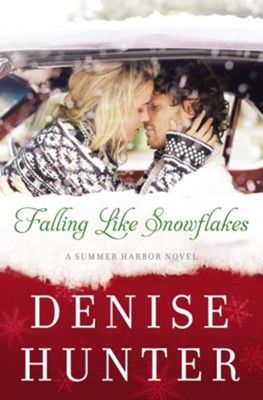 Falling Like Snowflakes  -     By: Denise Hunter