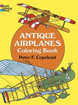 Antique Airplanes Coloring Book  -     By: Peter F. Copeland