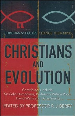 Christians and Evolution: Christian Scholars Change Their Mind   -     By: R.J. Berry