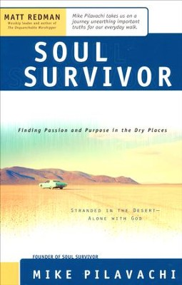 Soul Survivor: Finding Passion and Purpose in the Dry Places  -     By: Mike Pilavachi