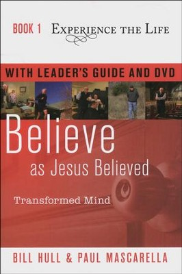 Believe As Jesus Believed--Book with Leader's Guide and DVD  -     By: Bill Hull, Paul Mascarella
